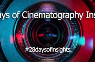 Day 28 – 28 Days of Cinematography Insights – Breaking into and making a living in the industry